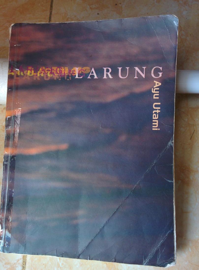 Larung karya Ayu Utami (foto: Krilianeh)